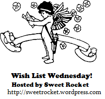 WishListWednesdaySweetRocket